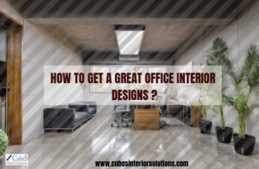 HOW TO GET A GREAT OFFICE INTERIOR DESIGNS ?